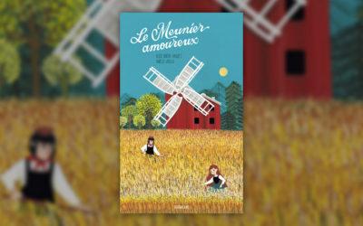 Alice Brière-Haquet et Amélie Videlo, Le Meunier amoureux