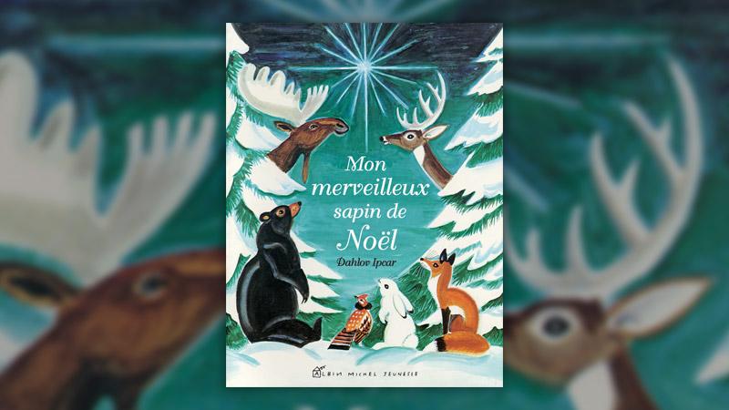 Dahlov Ipcar, Mon merveilleux sapin de Noël