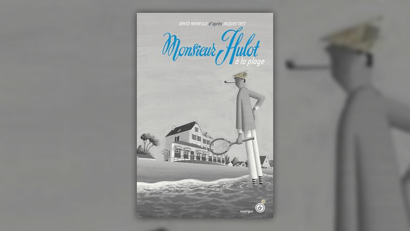 David Merveille, Monsieur Hulot à la plage
