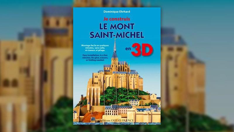 """Dominique Ehrhard, Je construis le Mont Saint-Michel en <span class=""""caps"""">3D</span>"""