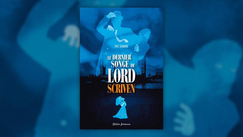 Eric Senabre, Le dernier songe de Lord Scriven