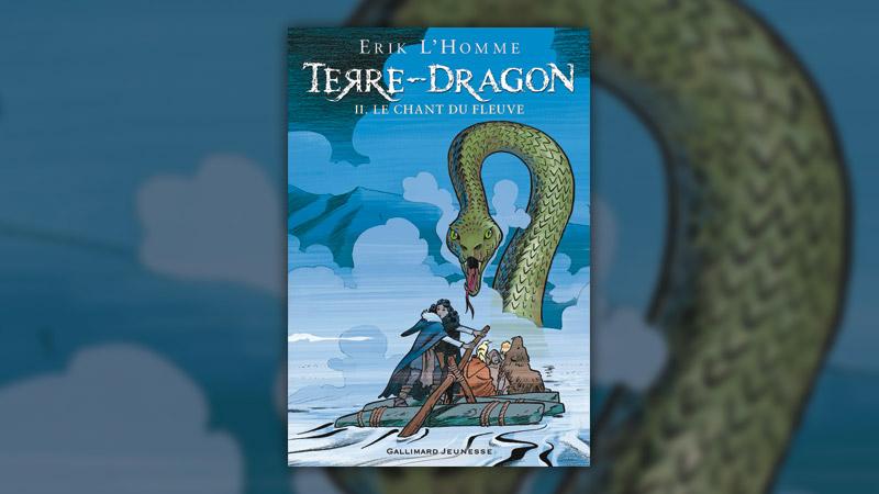 Erik L'Homme, Terre-Dragon, II – Le Chant du fleuve