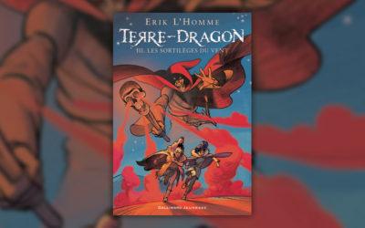 Erik L'Homme, Terre-Dragon III, Les Sortilèges du vent