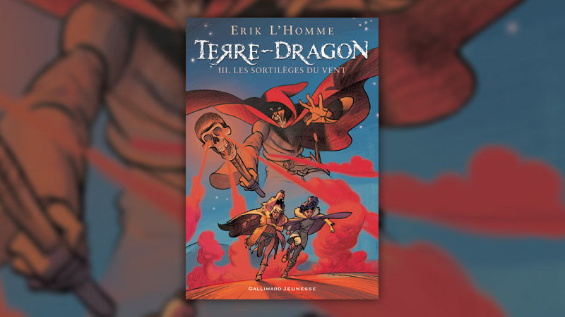 Erik L'Homme, Terre‐Dragon III, Les Sortilèges du vent
