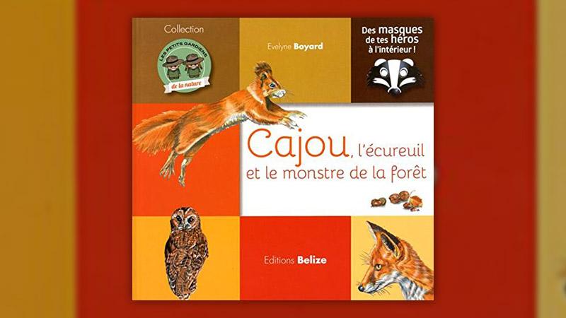 Evelyne Boyard, Cajou, l'écureuil et le monstre de la forêt