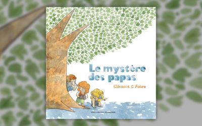 Clément C. Fabre, Le mystère des papas