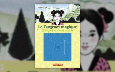 Florence Lamy, Le Tangram magique, t 3, L'énigme du sceau de jade