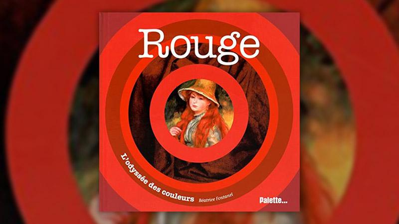 Béatrice Fontanel, Rouge