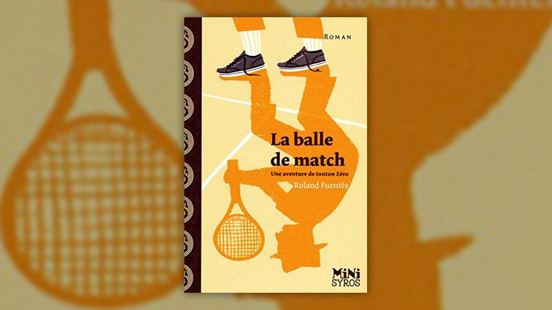 Roland Fuentès, La balle de match