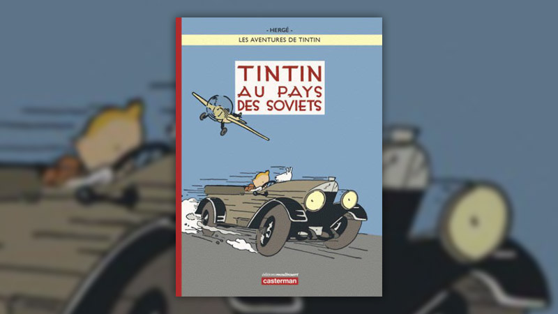 Hergé, Tintin au pays des Soviets
