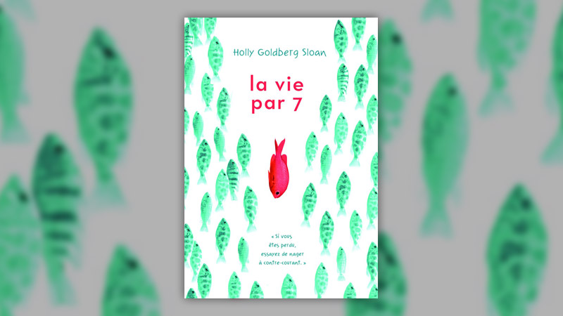 Holly Goldberg Sloan, La vie par 7