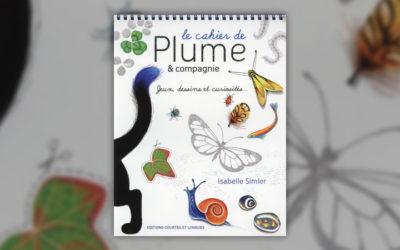 Isabelle Simler, Le cahier de Plume & compagnie