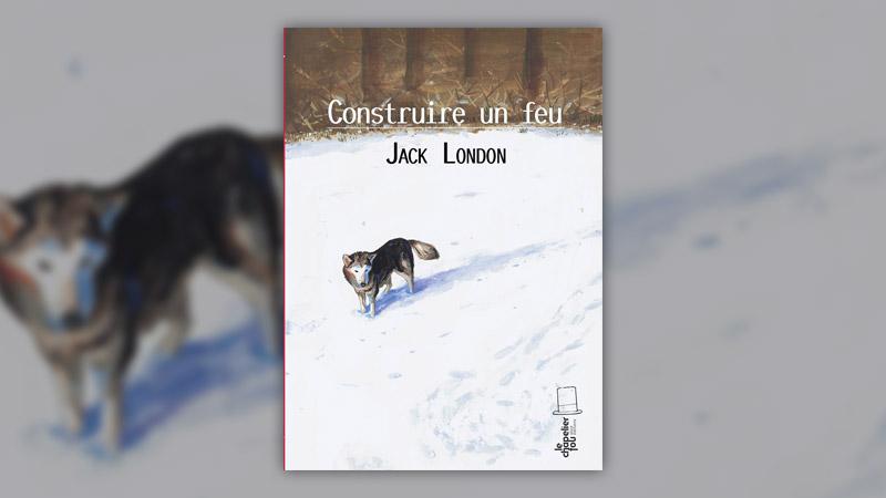 Jack London, Construire un feu