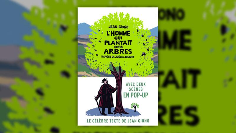 Jean Giono, L'homme qui plantait des arbres