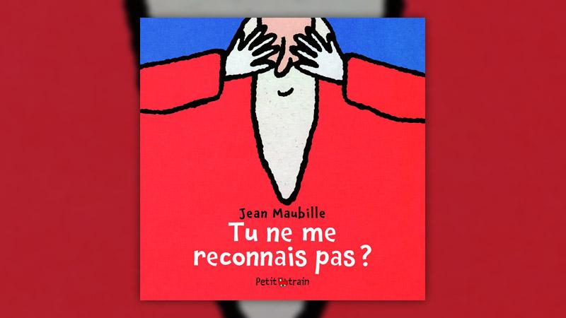 Jean Maubille, Tu ne me reconnais pas?