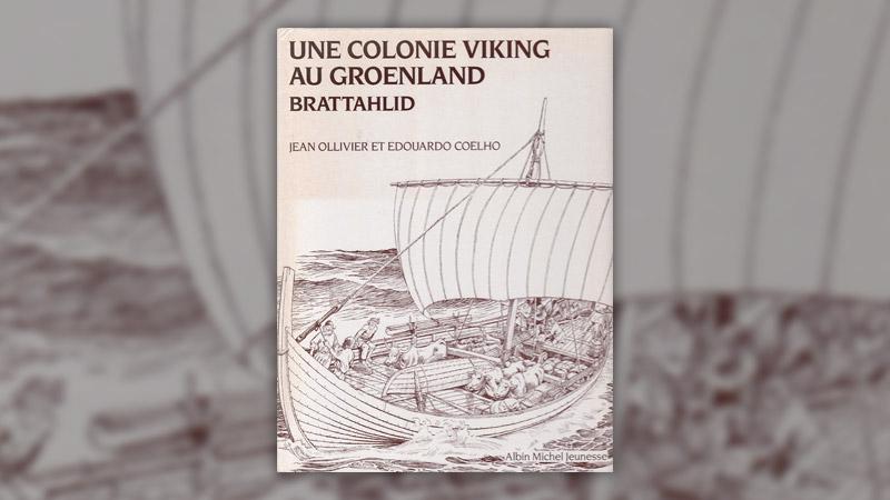 Jean Olivier et Edouardo Coelho, Une colonie viking au Groenland, Brattahlid
