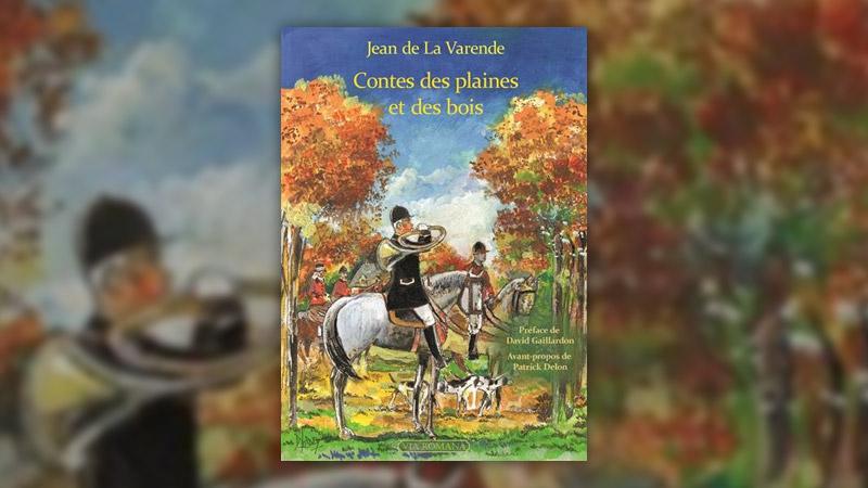Jean de La Varende, Contes des plaines et des bois