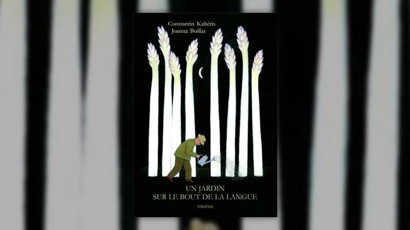 Constantin Kaïteris et Joanna Boillat, Un jardin sur le bout de la langue