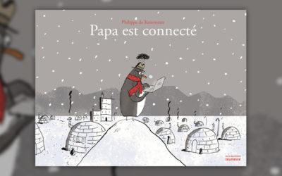 Philippe de Kemmeter, Papa est connecté