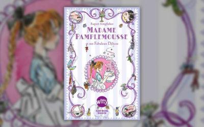 Rupert Kingfischer, Madame Pamplemousse, 3 tomes