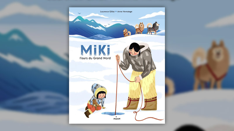 Laurence Gillot, Miki, l'ours du Grand Nord