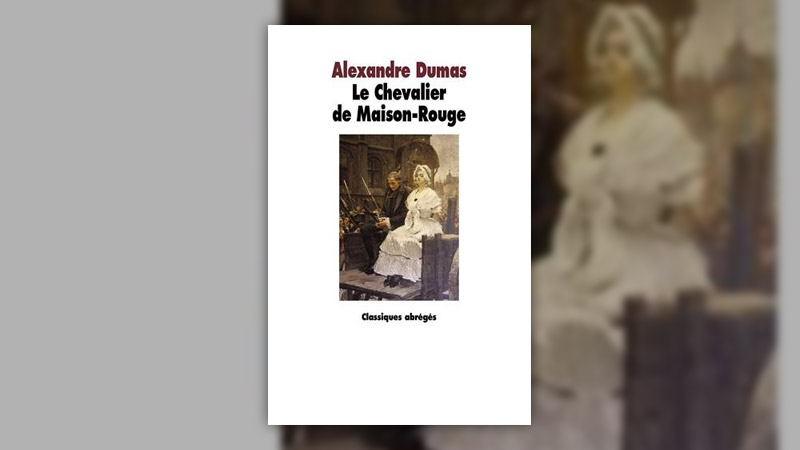 Alexandre Dumas, Le Chevalier de Maison‐Rouge