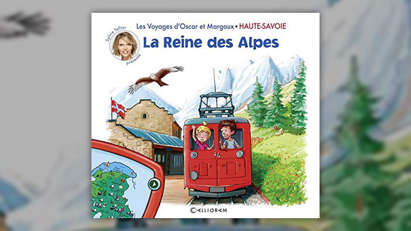 Les voyages d'Oscar et Margaux: Haute Savoie — La reine des Alpes