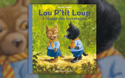 Antoon Krings, Lou P'tit Loup à l'école des louveteaux