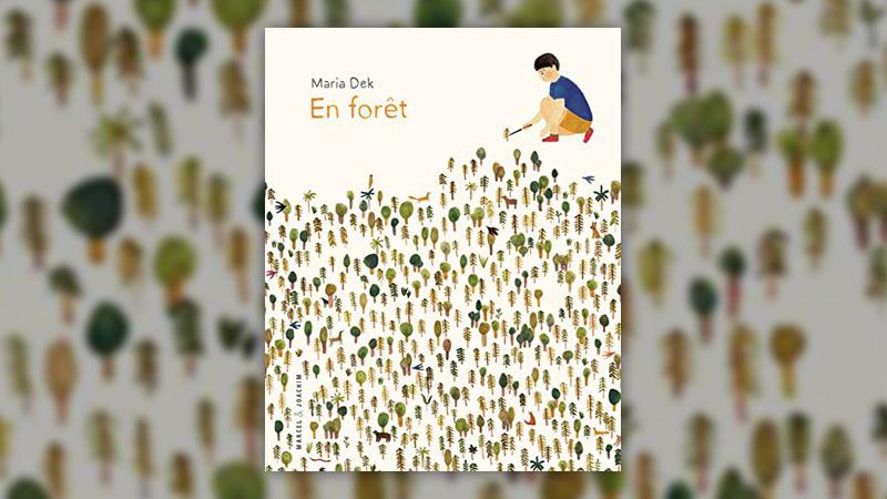Maria Dek, En forêt