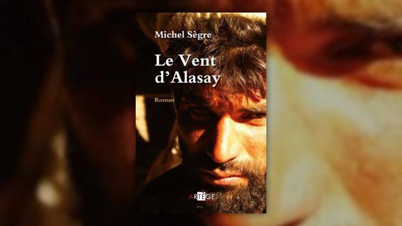 Michel Sègre, Le Vent d'Alasay