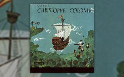Monique de Lesseps, Qui est Christophe Colomb?