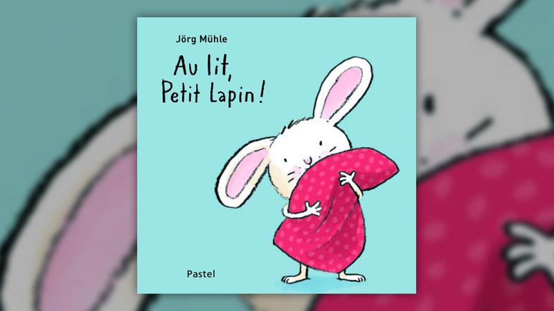 Jörg Mühle, Au lit, Petit Lapin!