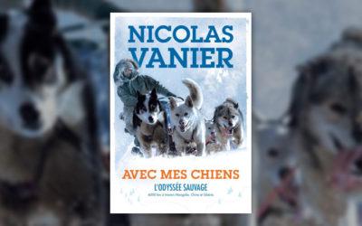 Nicolas Vanier, Avec mes chiens, L'Odyssée sauvage