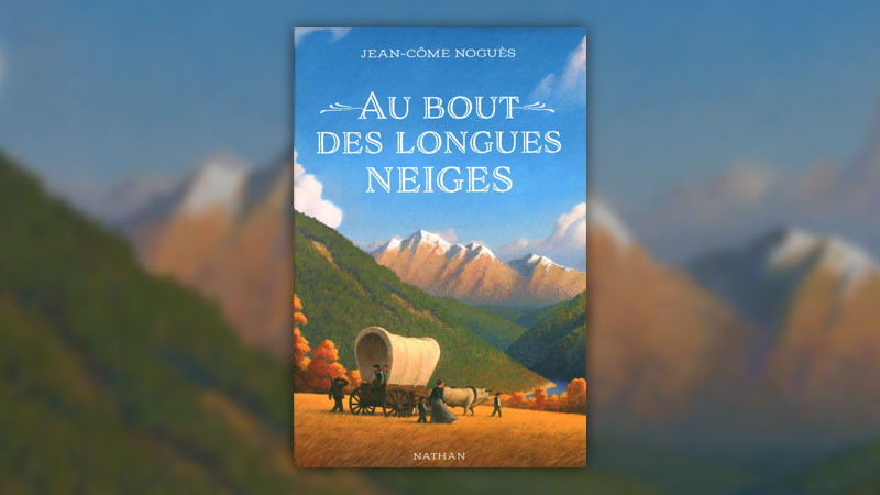 Jean-Côme Noguès, Au bout des longues neiges