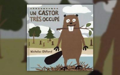 Nicholas Oldland, Un castor très occupé