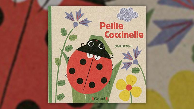 Olivia Cosneau, Petite coccinelle