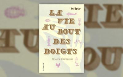 Orianne Charpentier, La Vie au bout des doigts