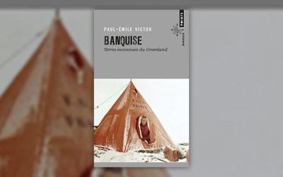 Paul‐Emile Victor, Banquise