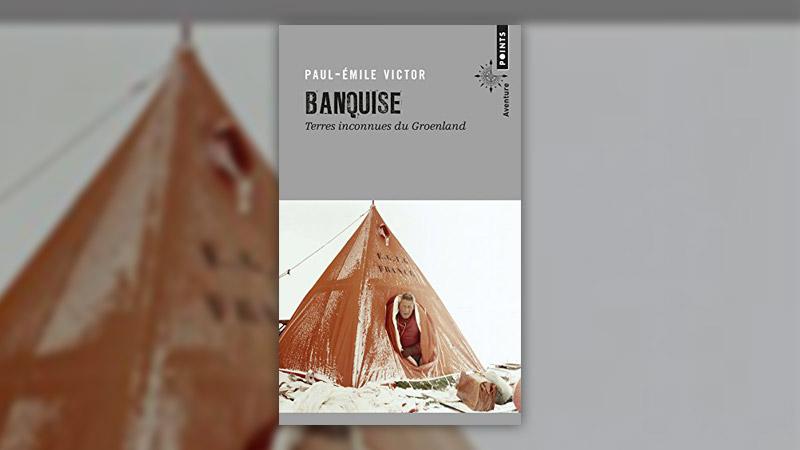 Paul-Emile Victor, Banquise