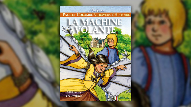 Marion, Paul et Colombe à travers l'Histoire, La Machine volante