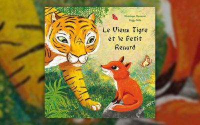 Véronique Massenot et Peggy Nille, Le Vieux Tigre et le Petit Renard