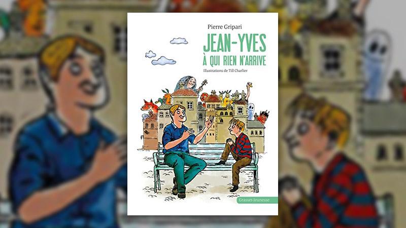 Pierre Gripari, Jean‐Yves à qui rien n'arrive