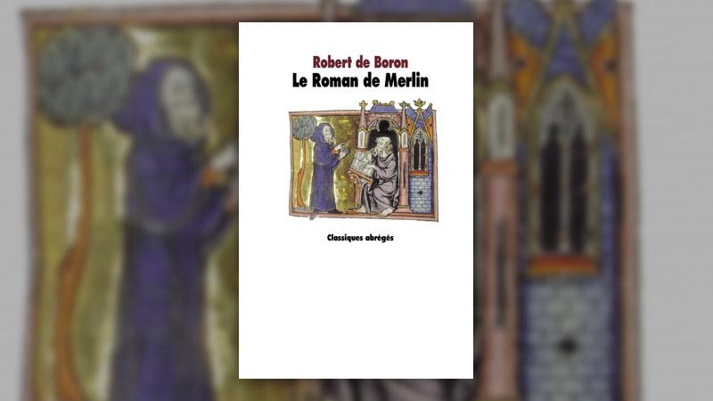 Robert de Boron, Le Roman de Merlin