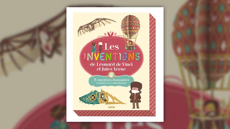 Bénédicte Le Loarer et Rozenn Bothuon, Les inventions de Léonard de Vinci et de Jules Verne