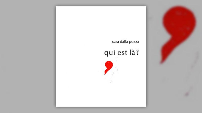 Sara dalla Pozza, Qui est là?