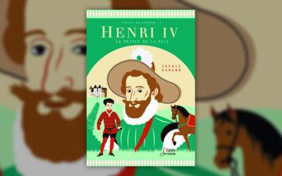 Sophie Humann, Henri IV, le prince de la paix