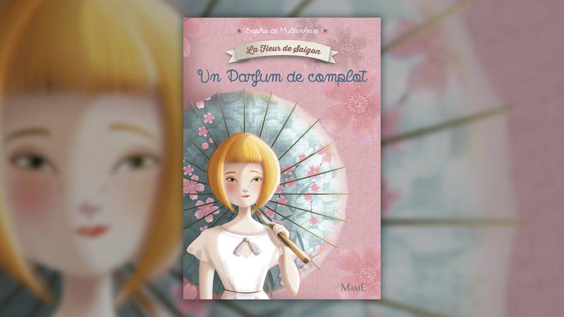 Sophie de Mullenheim, La Fleur de Saigon, tome 1, Un parfum de complot