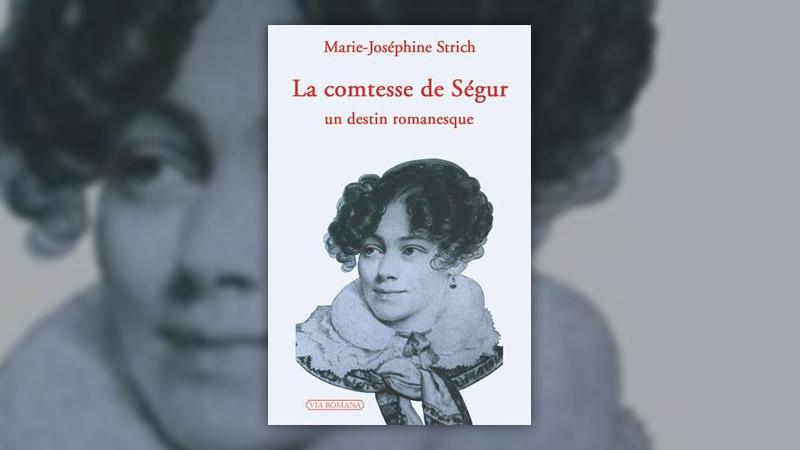 Marie-Joséphine Strich, La Comtesse de Ségur: un destin romanesque
