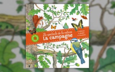 Caroline Pelissier, Virginie Aladjidi, Emmanuelle Tchoukriel, Le spectacle de la nature, La Campagne