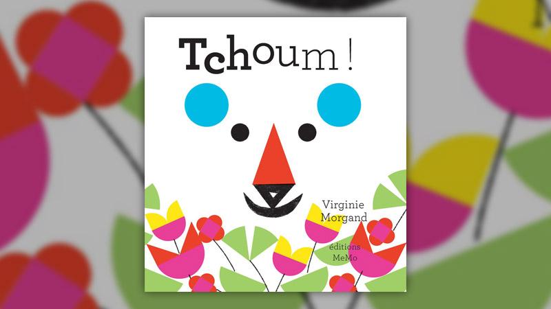 Virginie Morgand et Balthazar Chapuis, Tchoum!